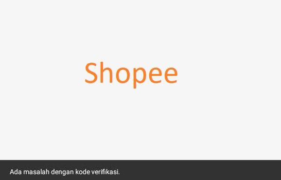 Solusi Mengatasi Kode Verifikasi Shopee Tidak Bisa Digunakan Karena Ada Masalah