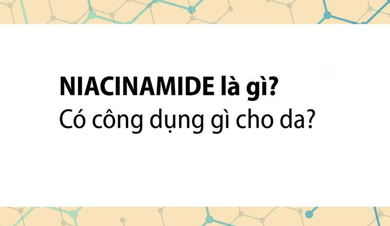 Niacinamide là gì? Có công dụng gì cho da?