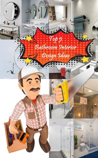 Top 5 Bathroom Interior Design Ideas