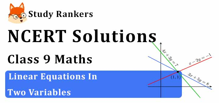 NCERT Solutions for Class 9 Maths Chapter 4 Linear Equations in Two Variables