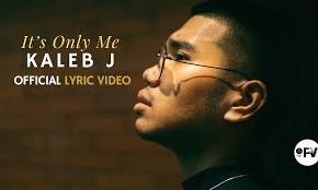 its only me - Kaleb J
