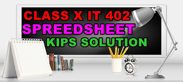 Class 10 IT SpreedSheet (Intermediate) Kips Solution