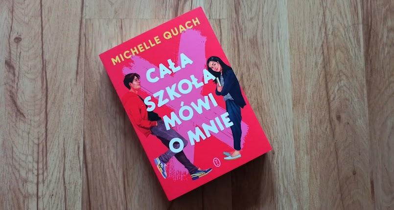 """""""Cała szkoła mówi o mnie"""" - Michelle Quach"""