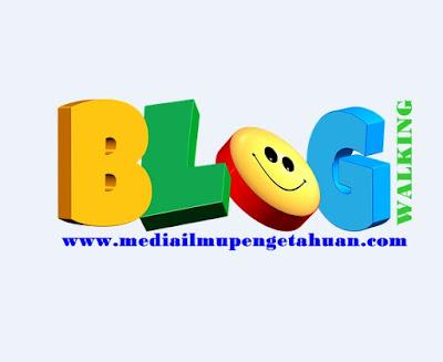 Blogwalking Admin mediailmupengetahuan