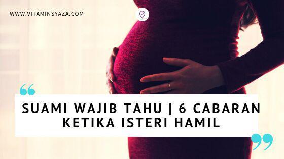 cabaran waktu pregnant