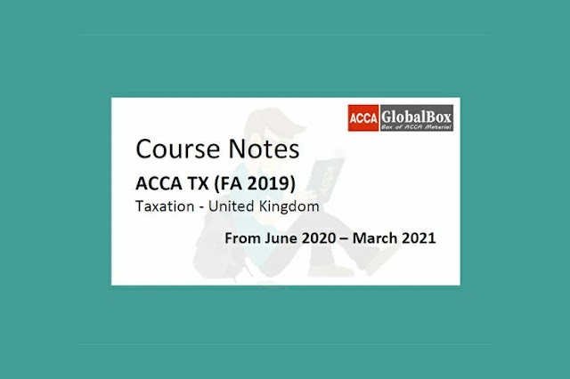 Lecture Notes | F6 - Taxation - (UK) | FA2019 | 20/21