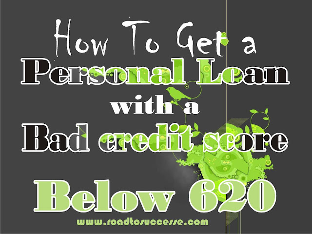 How To Get a Personal Loan with a Bad credit score Below 620