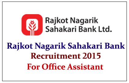 Rajkot Nagarik Sahakari Bank Recruitment 2015