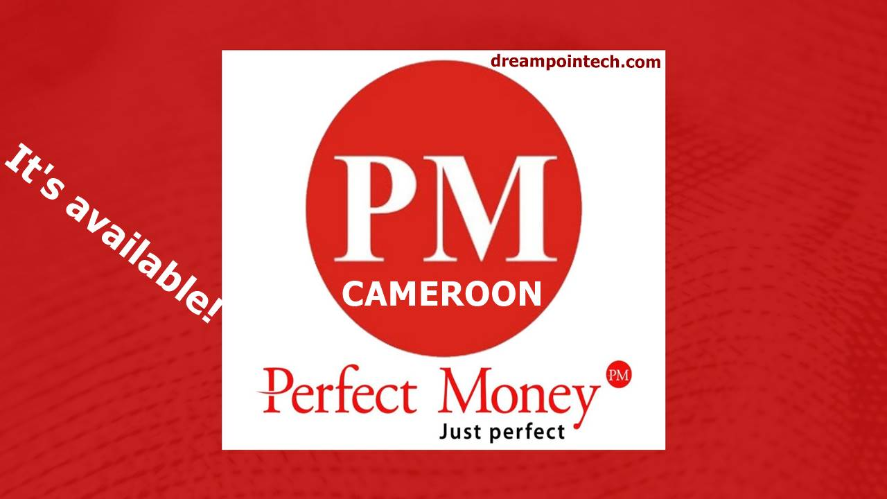 Perfect Money in Cameroon How to Create, Fund and Withdraw