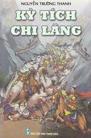 Kỳ tích Chi Lăng - Nguyễn Trường Thanh