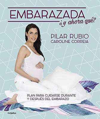 LIBRO - ¡Embarazada! ¿Y Ahora Qué?  Pilar Rubio & Correia Caroline   (Grijalbo - 19 Mayo 2016)  Comprar en Amazon España