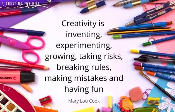 """Mary Lou Cook: """"Creativity is inventing, experimenting, growing, taking risks, breaking rules, making mistakes, and having fun."""""""