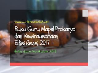 Buku Guru Mapel Prakarya dan Kewirausahaan Edisi Revisi 2017