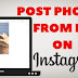 How to Post Picture In Instagram Using Pc Updated 2019