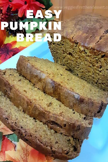 Easy Pumpkin Bread - Veggies First Then Dessert #PumpkinWeek