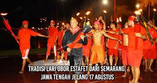 Tradisi Lari Obor Estafet dari Semarang, Jawa Tengah Jelang 17 Agustus