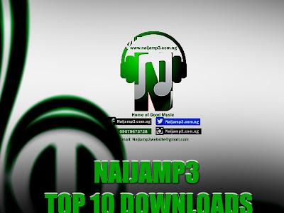 Naijamp3 Top 10 Downloads October 2019