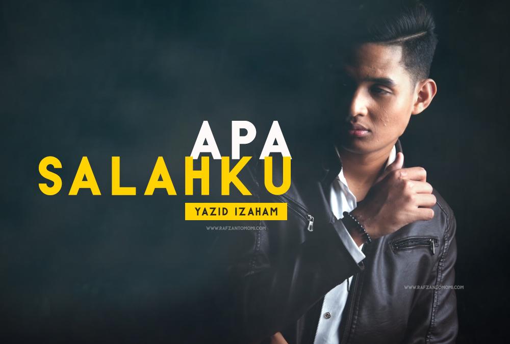 Lirik Lagu Apa Salahku - Yazid Izaham