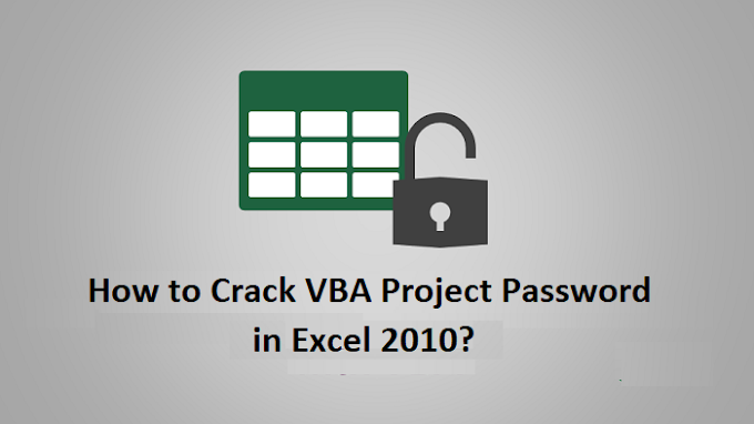 How to Crack VBA Project Password in Excel 2010? Excellent Workarounds