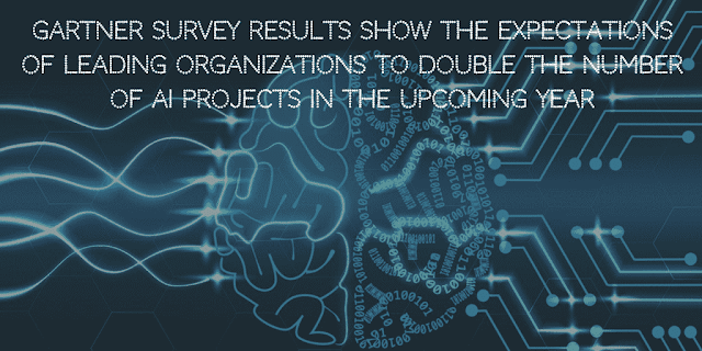Organizations to Double the AI Projects within Next Year - Gartner Survey