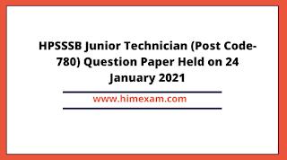 HPSSSB Junior Technician (Post Code-780) Question Paper Held on 24 January 2021