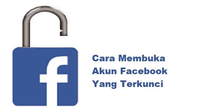 Cara Membuka Akun FB yang Terkunci