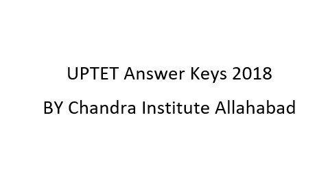UPTET Answer Keys 2018 BY Chandra Institute Allahabad: प्राथमिक स्तर