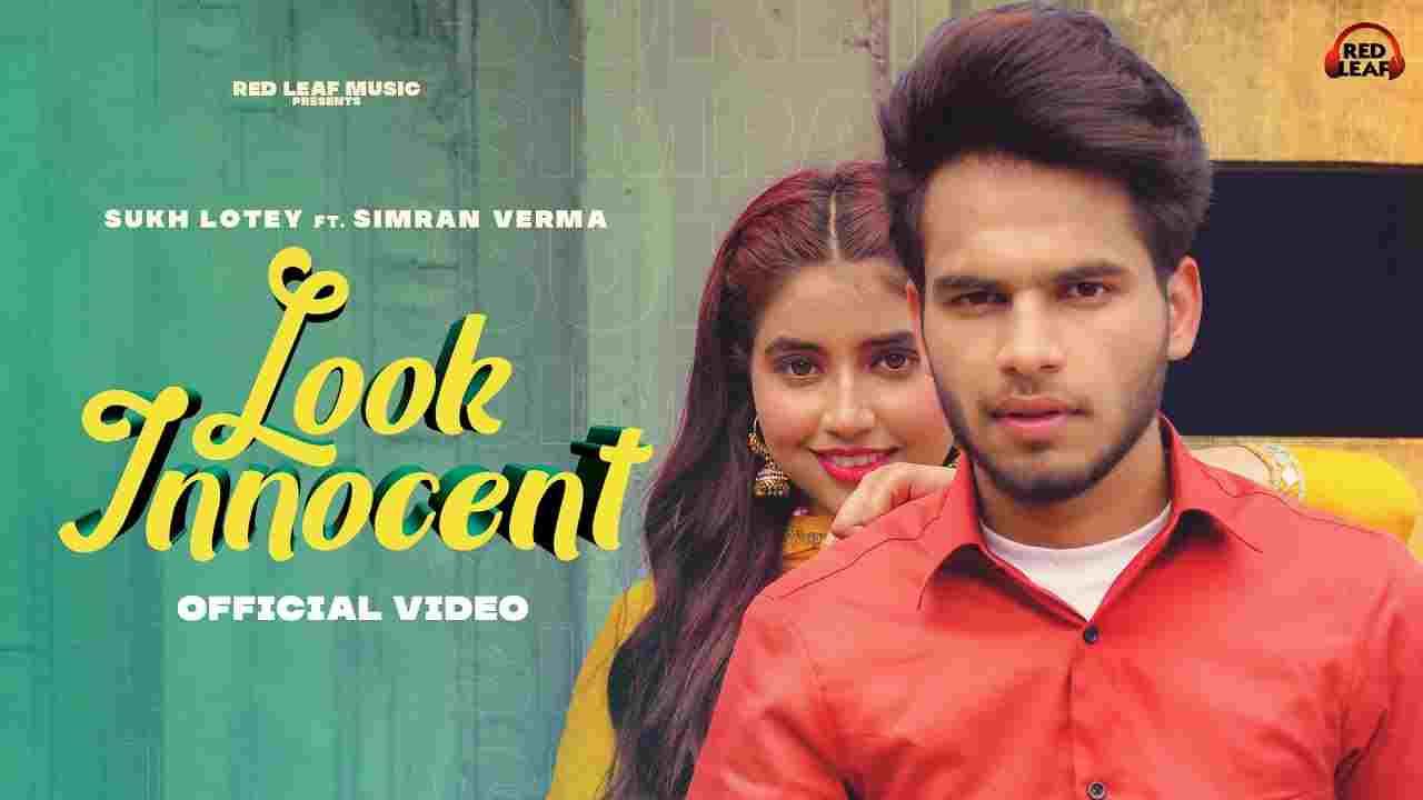 Look innocent lyrics Sukh Lotey Punjabi Song