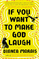review of If You Want ot Make God Laugh by Bianca Marais