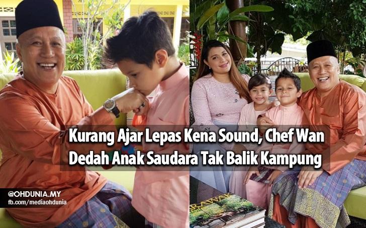 Kurang Ajar Lepas Kena Sound, Chef Wan Dedah Anak Saudara Tak Balik Kampung