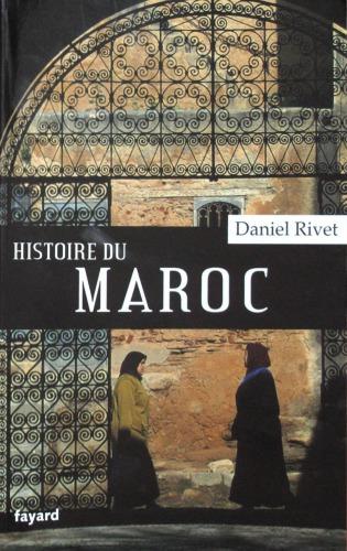 Histoire du Maroc de Moulay Idrîs à Mohammed VI