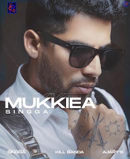Mukkiea Lyrics | Singga | DjPunjabNeW