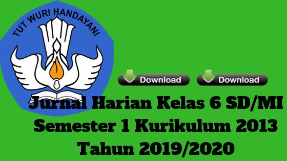Jurnal Harian Kelas 6 SD/MI Semester 1 Kurikulum 2013 Tahun 2019/2020 - Homesdku