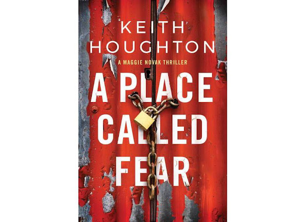 Maggie Novak: Put this female cop on your reading list: A Place called Fear by Keith Houghton