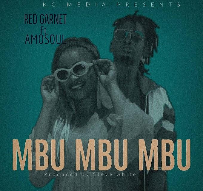 AUDIO | Red Garnet Ft. Amo Soul - Mbu Mbu Mbu | Download