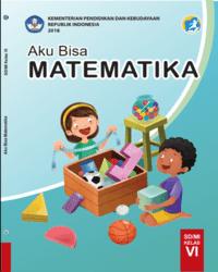 Buku Matematika Siswa Kelas 6 k13 2018 aku bisa