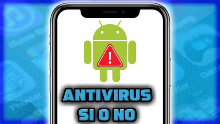 ¿Vale la pena instalar un antivirus en el teléfono Android?