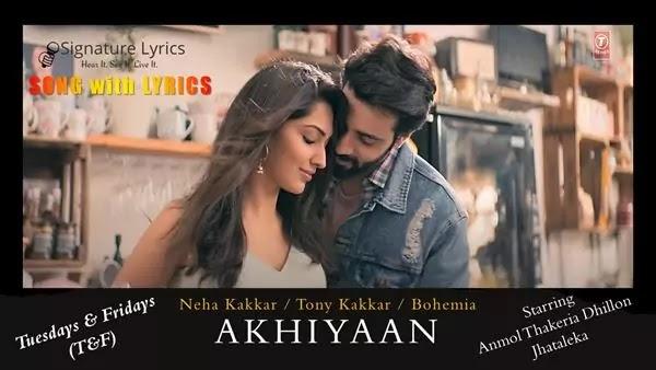 Akhiyaan Lyrics - Bohemia / Neha Kakkar / Tony Kakkar / T&F