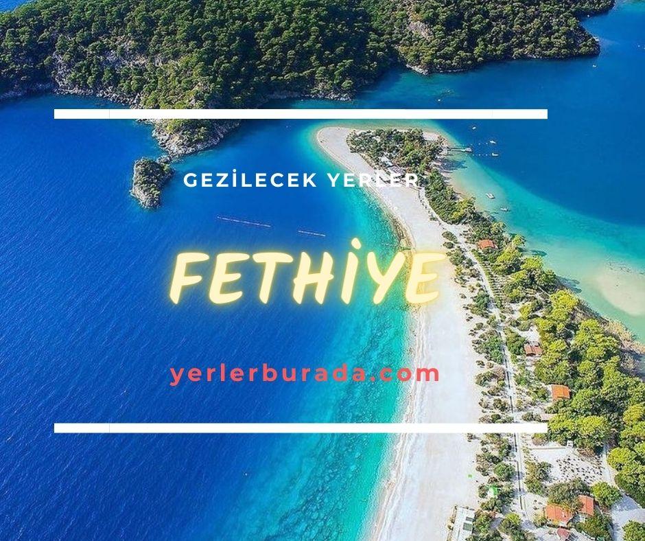 Fethiye'de gezilecek yerler Fethiye'de nerelere gezilir Fethiyede ne yapılmalı Fethiye'de tatile nereye gidilir