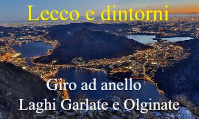 Laghi Garlate e Olginate: Giro ad anello - gite Lombardia - Lecco