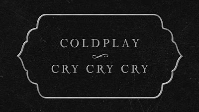 Coldplay - Cry Cry Cry