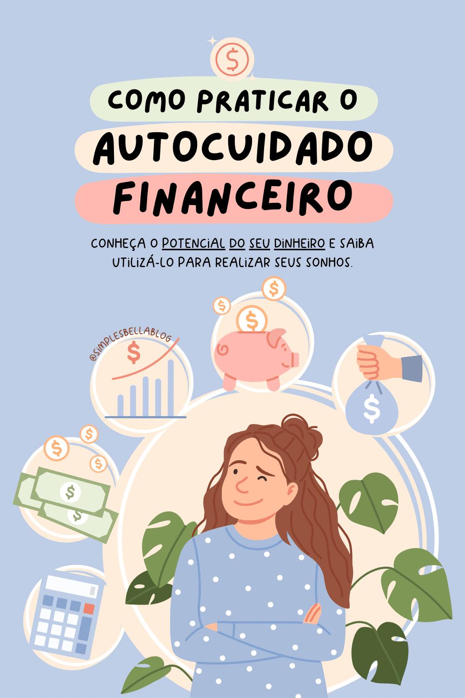 Como praticar o autocuidado financeiro