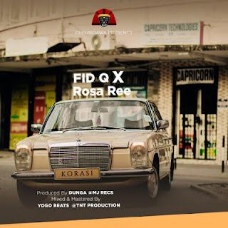 Fid Q (Fareed Kubanda) Ft Rose Ree - Korasi