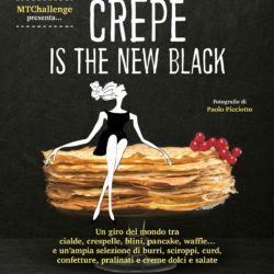 """CREPE IS THE NEW BLACK"" - il nuovo libro dell' MTChallenge"