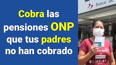 Cobra las pensiones ONP que tus familiares no han cobrado #devengadosONP