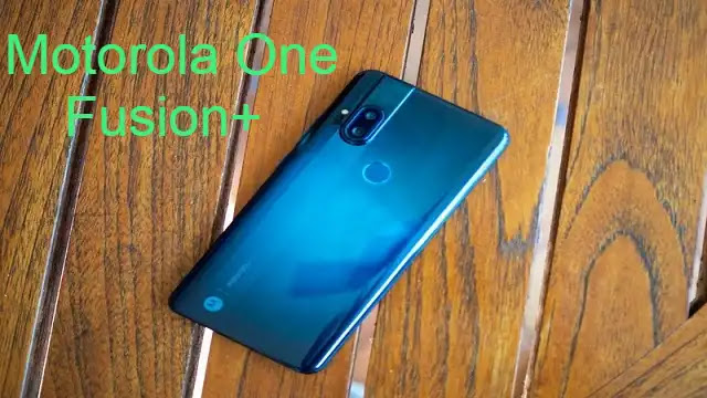Motorola One Fusion+ Specifications and launch are revealed on YouTube