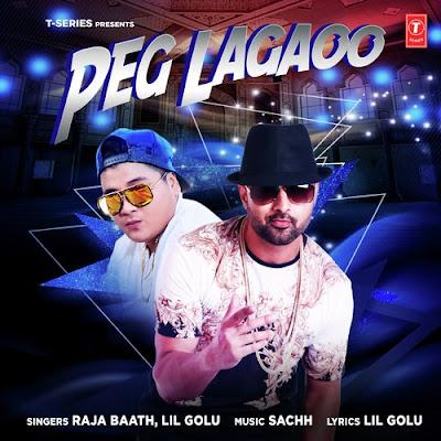 Peg Lagao (2016) - Lil Golu, Raja Baath