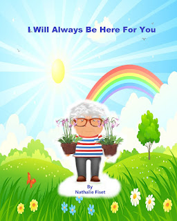 family, grief, service,  I will always be here for you, Nathalie fiset md, family doctor author, aging picture book, children's picture book, picture book with theme, getting older book