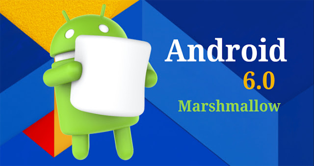 Keunggulan OS Android 6.0 Marshmallow Beserta fitur Terbarunya