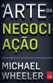 A Arte da Negociação – Michael Wheeler Download Grátis